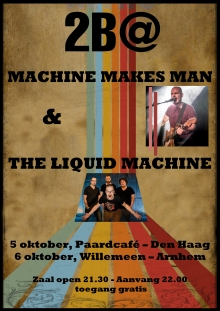 2B@ Willemeen: The Liquid Machine + Machine Makes Man