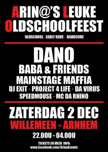 Arina's Leuke Oldschool Feest met DJ Dano + Baba & Friends + Mainstage Maffia + DJ Exit + Project 4 Life + DA Virus + Speedmouse + MC Da Rhino