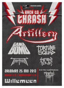 Back To Thrash met: Artillery (DK) + Gama Bomb (IRE) + Torture Squad (BRA) + Tantara (NOR) + Mortal Form (album release) + Striking Death (BE)
