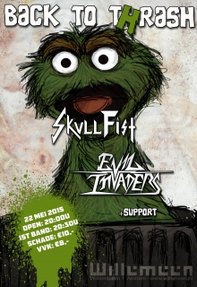 Back to Thrash met: Skull Fist (CA) + Evil Invaders (BE) + support