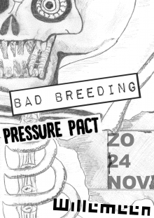 Bad Breeding (UK) + Pressure Pact
