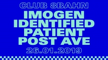 Club 8Bahn w/ Imogen, Identified Patient & Post Ave