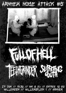 Full Of Hell (USA) + Teethgrinder + Suffering Quota EXCLUSIVE NL SHOW