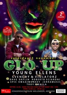 Glo Up w/ Young Ellens + Svenchy & Violatorz + DaveDaflin + Roberto Sciaroni + Epic + Kwaaimonkey + Jerramusic + Troy Gwalla