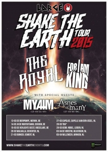 Shake The Earth Tour: The Royal + For I Am King + Ashes of Many