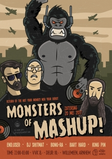 NOT YOUR MONKEY NOT YOUR ROBOT Presents Monsters Of Mash Up Tour w/ Bong-ra + End.user + DJ Shitmat + Barthard + Kingpin
