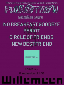 Punk-A-Thon #2 EP release met: Circle Of Friends + Periot + New Best Friend + No Breakfast Goodbye