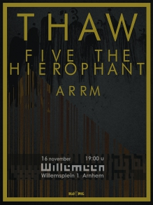 Thaw (PL) + Five The Hierophant (UK) + ARRM (PL) only NL show!