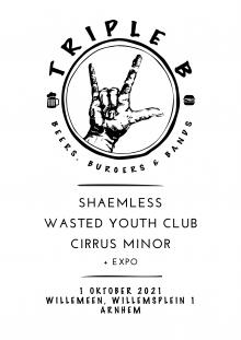 Triple B met: Shaemless + Wasted Youth Club + Cirrus Minor