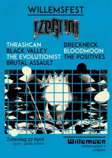 WillemsFest: Izegrim + Thrashcan + Dreckneck + Bloodmoon + Black Valley + The Evolutionist + The Positives + Brutal Assault