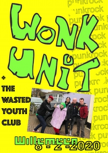 Wonk Unit (UK) + The Wasted Youth Club